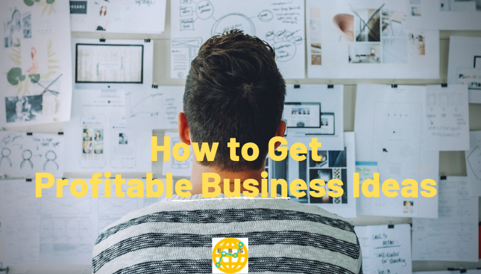 How to Get Profitable Business Ideas
