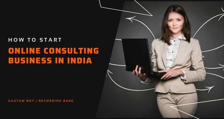 Start Online Consulting Business in India