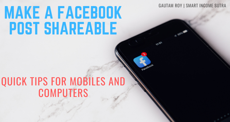 Quick Tip to Make a Facebook Post Shareable On Mobile and Computer