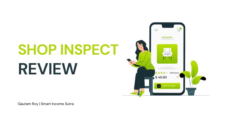 SHOP INSPECT review
